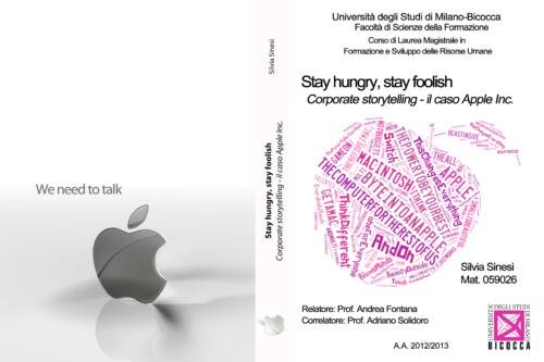 """copertina tesi di laurea dal titolo Stay hungry, stay foolish con una tag cloud con i colori dell'università Bicocca e le scritte inerenti il testo. Sul retro la mela Apple con la scritta """"We need to talk"""""""