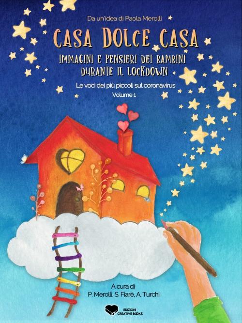 Copertina ebook Casa dolce casa: immagini e pensieri dei bambini surante il lockdown
